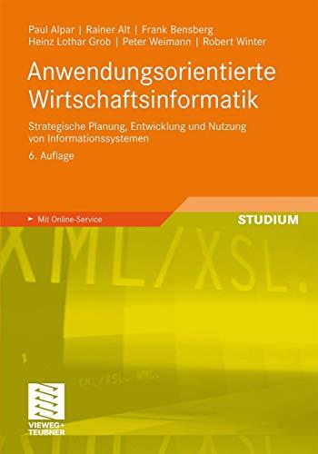 9783834815293: Anwendungsorientierte Wirtschaftsinformatik: Strategische Planung, Entwicklung und Nutzung von Informationssystemen (German Edition)