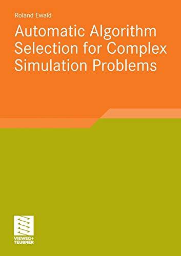 Automatic Algorithm Selection for Complex Simulation Problems: Roland Ewald