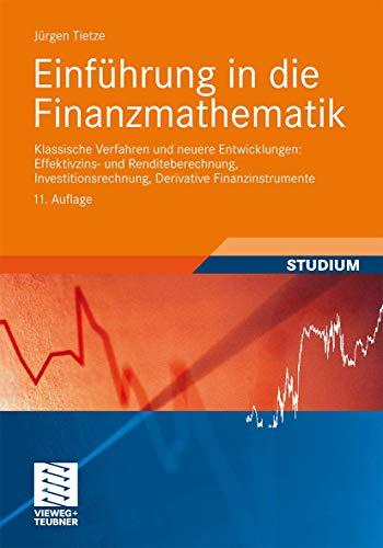 9783834815453: Einführung in die Finanzmathematik: Klassische Verfahren und neuere Entwicklungen: Effektivzins- und Renditeberechnung, Investitionsrechnung, Derivative Finanzinstrumente