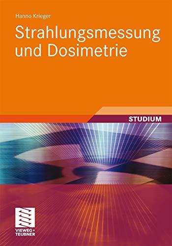 Strahlungsmessung und Dosimetrie (German Edition): Hanno Krieger