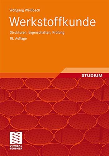 9783834815873: Werkstoffkunde: Strukturen, Eigenschaften, Prüfung (German Edition)
