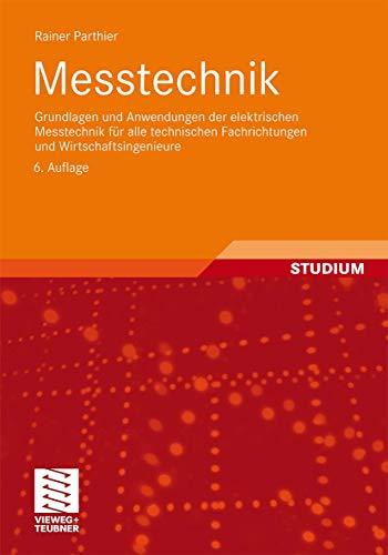 9783834815934: Messtechnik: Grundlagen und Anwendungen der elektrischen Messtechnik für alle technischen Fachrichtungen und Wirtschaftsingenieure (German Edition)