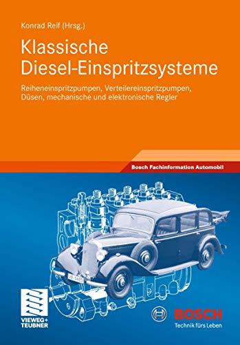 9783834815965: Klassische Diesel-Einspritzsysteme: Reiheneinspritzpumpen, Verteilereinspritzpumpen, Düsen, mechanische und elektronische Regler (Bosch Fachinformation Automobil) (German Edition)