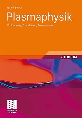 9783834816153: Plasmaphysik: Phänomene, Grundlagen, Anwendungen