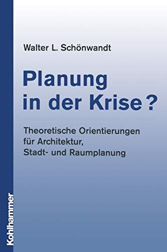 9783834816351: Planung in der Krise?: Theoretische Orientierungen für Architektur, Stadt- und Raumplanung