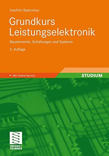 9783834816474: Grundkurs Leistungselektronik: Bauelemente, Schaltungen und Systeme (German Edition)