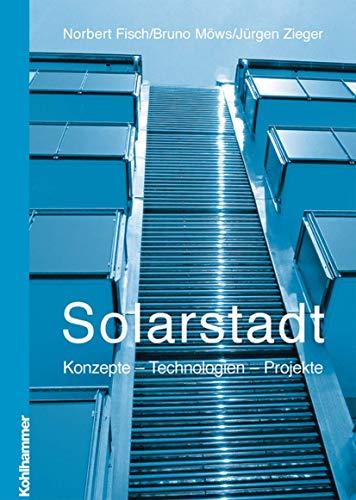 9783834816665: Solarstadt: Konzepte - Technologien - Projekte