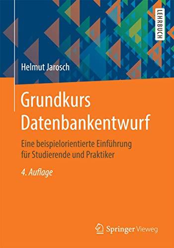 9783834816825: Grundkurs Datenbankentwurf: Eine beispielorientierte Einführung für Studierende und Praktiker