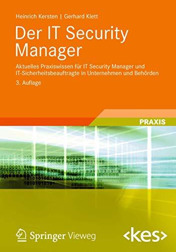 9783834816849: Der IT Security Manager: Aktuelles Praxiswissen für IT Security Manager und IT-Sicherheitsbeauftragte in Unternehmen und Behörden (Edition )