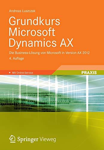 Grundkurs Microsoft Dynamics AX: Die Business-Lösung von: Luszczak, Andreas