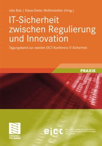 9783834817297: IT-Sicherheit zwischen Regulierung und Innovation: Tagungsband zur zweiten EICT-Konferenz IT-Sicherheit (German Edition)