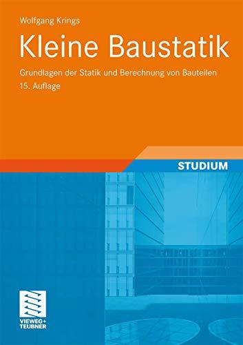 9783834817525: Kleine Baustatik: Grundlagen der Statik und Berechnung von Bauteilen