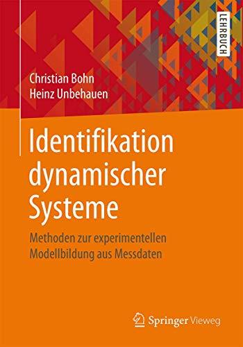 9783834817556: Identifikation dynamischer Systeme: Methoden zur experimentellen Modellbildung aus Messdaten
