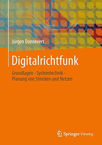 9783834817822: Digitalrichtfunk: Grundlagen - Systemtechnik - Planung von Strecken und Netzen