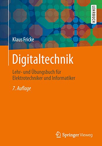 9783834817839: Digitaltechnik: Lehr- und Übungsbuch für Elektrotechniker und Informatiker