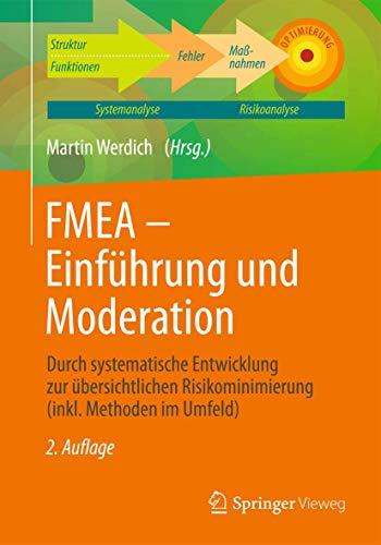 9783834817877: FMEA - Einführung und Moderation: Durch systematische Entwicklung zur übersichtlichen Risikominimierung (inkl. Methoden im Umfeld) (German Edition)