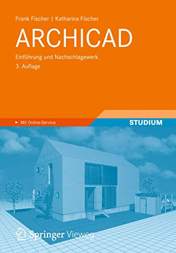 9783834817907: ARCHICAD: Einführung und Nachschlagewerk (German Edition)