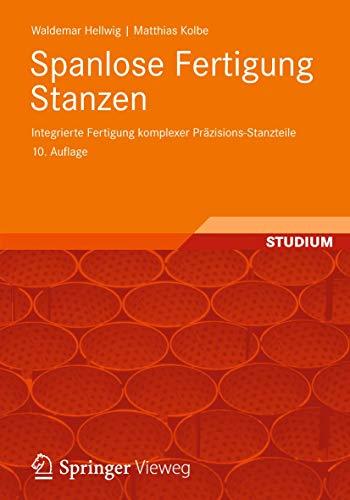 9783834818027: Spanlose Fertigung Stanzen: Integrierte Fertigung komplexer Präzisions-Stanzteile (German Edition)