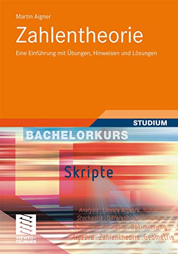 Zahlentheorie: Eine Einführung mit Übungen, Hinweisen und Lösungen (Bachelorkurs Mathematik) (German Edition) (3834818054) by Martin Aigner