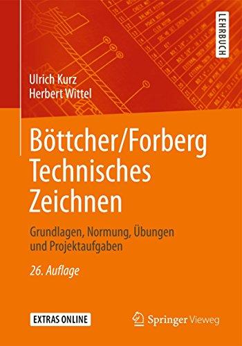 9783834818065: Böttcher/Forberg Technisches Zeichnen: Grundlagen, Normung, Übungen und Projektaufgaben