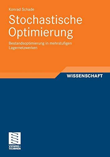 9783834818218: Stochastische Optimierung: Bestandsoptimierung in mehrstufigen Lagernetzwerken (Stochastic Programming)