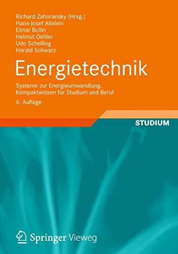 9783834818690: Energietechnik: Systeme zur Energieumwandlung. Kompaktwissen für Studium und Beruf (German Edition)