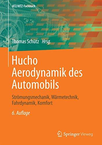 9783834819192: Hucho - Aerodynamik des Automobils: Strömungsmechanik, Wärmetechnik, Fahrdynamik, Komfort (ATZ/MTZ-Fachbuch)