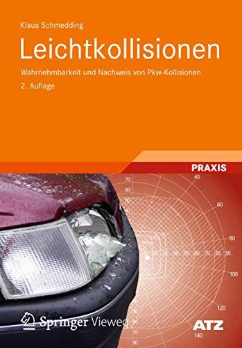 9783834820068: Leichtkollisionen: Wahrnehmbarkeit und Nachweis von Pkw-Kollisionen (Atz/Mtz-fachbuch)