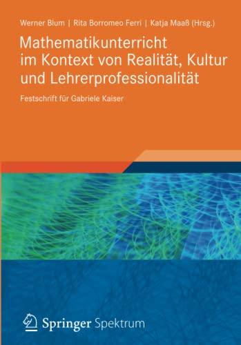 9783834823885: Mathematikunterricht im Kontext von Realität, Kultur und Lehrerprofessionalität: Festschrift für Gabriele Kaiser