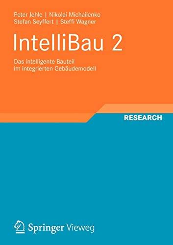 Intellibau 2: Das Intelligente Bauteil Im Integrierten Gebaudemodell: Peter Jehle
