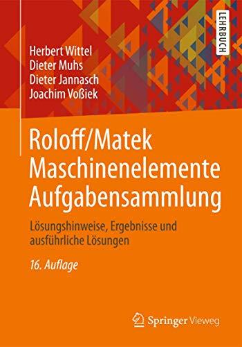 9783834824554: Roloff/Matek Maschinenelemente Aufgabensammlung: Lösungshinweise, Ergebnisse und ausführliche Lösungen