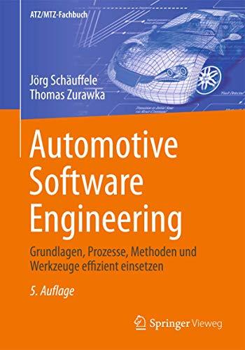 9783834824691: Automotive Software Engineering: Grundlagen, Prozesse, Methoden und Werkzeuge effizient einsetzen (ATZ/MTZ-Fachbuch)