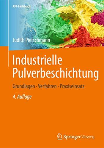 9783834825841: Industrielle Pulverbeschichtung: Grundlagen,Verfahren, Praxiseinsatz (JOT-Fachbuch)