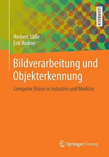 Bildverarbeitung und Objekterkennung: Herbert Süße