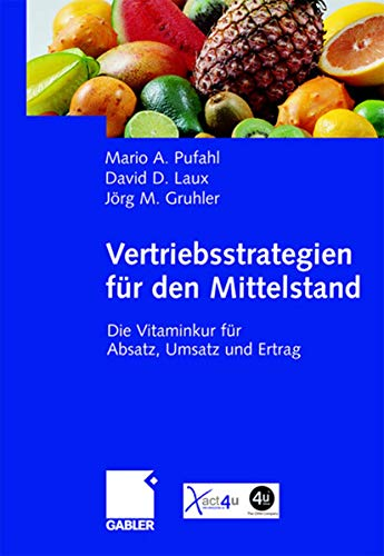 9783834900364: Vertriebsstrategien für den Mittelstand: Die Vitaminkur für Absatz, Umsatz und Ertrag (German Edition)