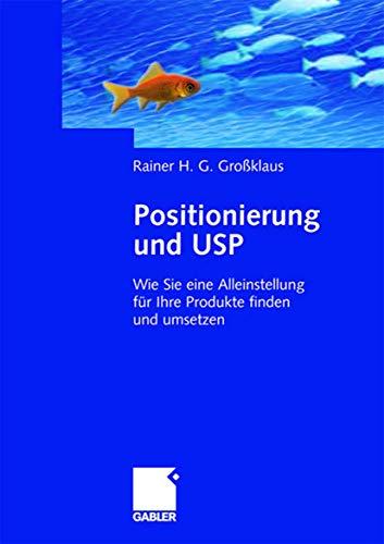 9783834900739: Positionierung und USP: Wie Sie eine Alleinstellung für Ihre Produkte finden und umsetzen (German Edition)