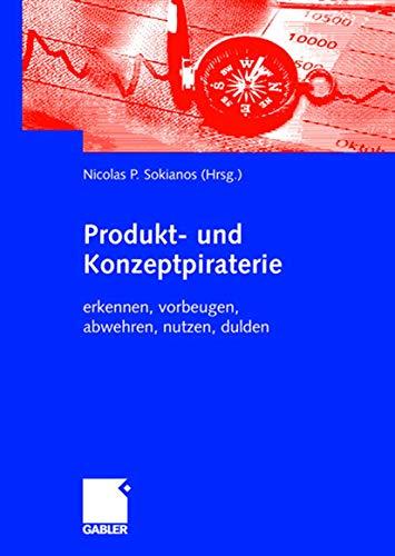 9783834901002: Produkt- und Konzeptpiraterie: erkennen, vorbeugen, abwehren, nutzen, dulden