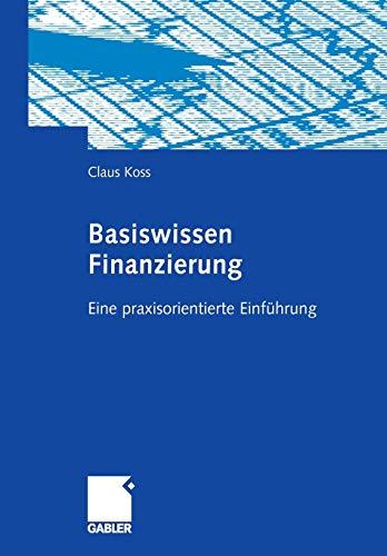 Basiswissen Finanzierung: Claus Koss