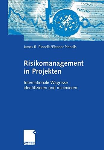 Risikomanagement in Projekten: James R. Pinnells