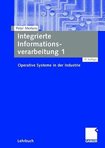 9783834901361: Integrierte Informationsverarbeitung 1. Operative Systeme in der Industrie