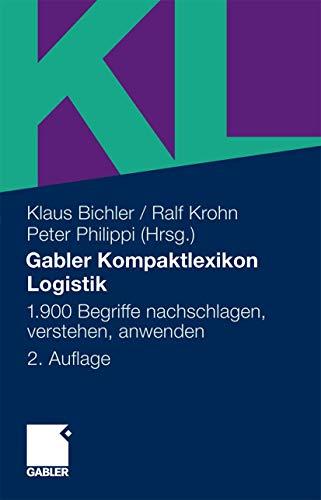 9783834901392: Gabler Kompaktlexikon Logistik: 1.900 Begriffe nachschlagen, verstehen, anwenden