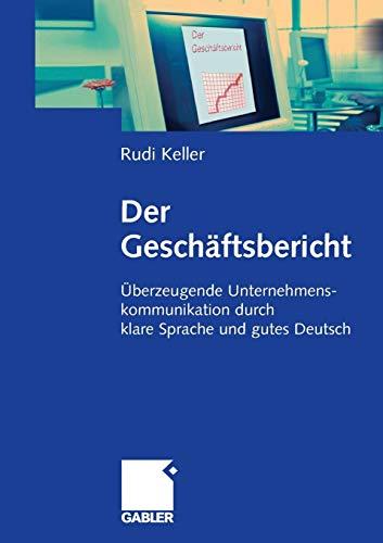 Der Geschäftsbericht: Überzeugende Unternehmenskommunikation durch klare Sprache und gutes Deutsch ...