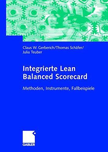 9783834902221: Integrierte Lean Balanced Scorecard: Methoden, Instrumente, Fallbeispiele