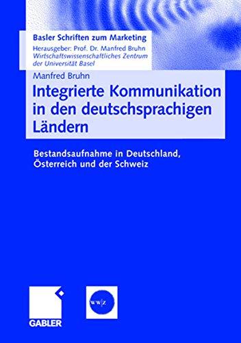 Integrierte Kommunikation in den deutschsprachigen Ländern: Bestandsaufnahme