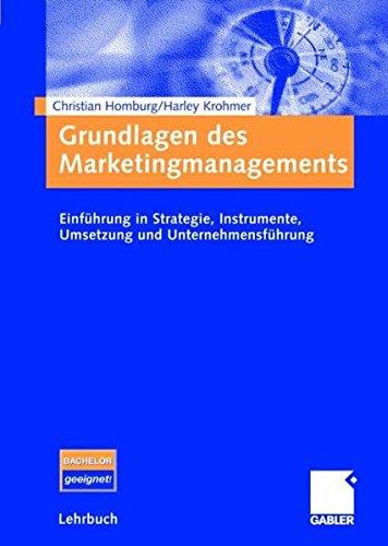 9783834903532: Grundlagen des Marketingmanagements: Einf�hrung in Strategie, Instrumente, Umsetzung und Unternehmensf�hrung