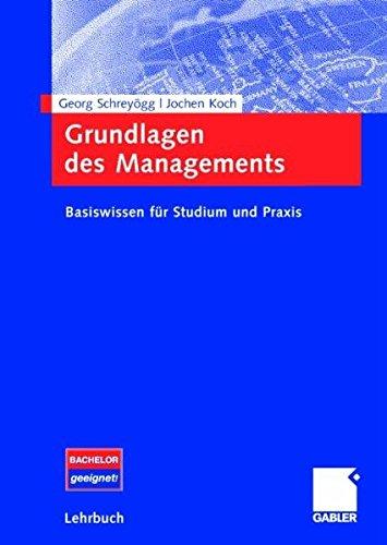 9783834903761: Grundlagen des Managements: Basiswissen für Studium und Praxis