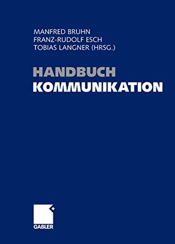 9783834903778: Handbuch Kommunikation: Grundlagen - Innovative Ansätze - Praktische Umsetzungen (German Edition)