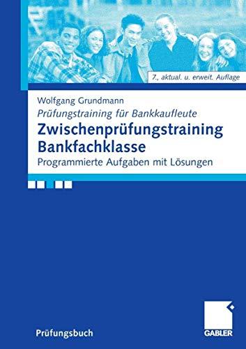 9783834903938: Zwischenprüfungstraining Bankfachklasse (German Edition)