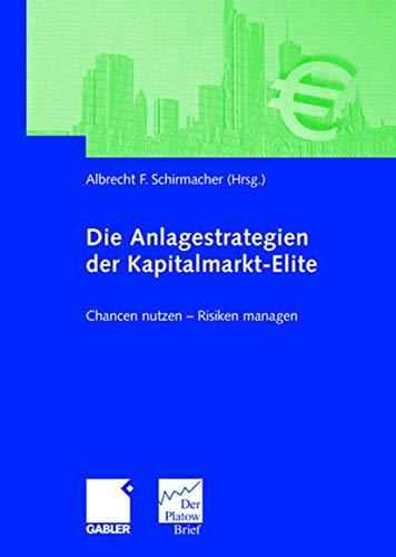 9783834903976: Die Anlagestrategien der Kapitalmarkt-Elite: Chancen nutzen - Risiken managen