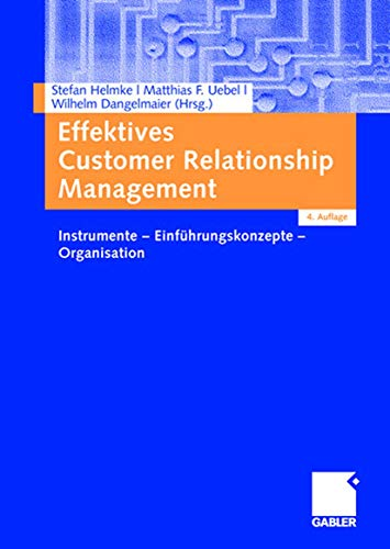 9783834904157: Effektives Customer Relationship Management: Instrumente - Einführungskonzepte - Organisation (German Edition)